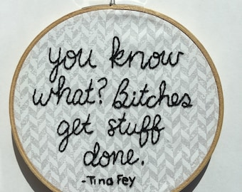 Tina Fey Quote Embroidery