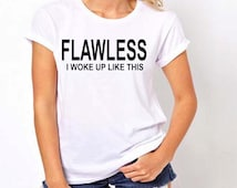 ladies flawless t-shirt i woke up like this tees birthday for her mom gift any occasion women's tees