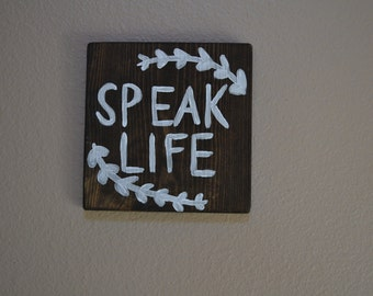 "Hand Painted Wood ""Speak Life"" Sign"