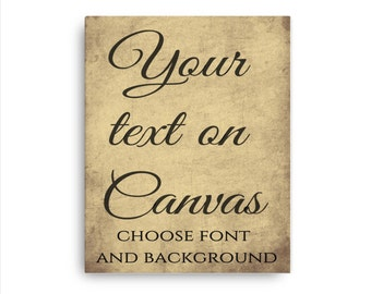 Custom Canvas, your text on canvas, custom quote canvas, design your canvas, large canvas art, custom text on canvas