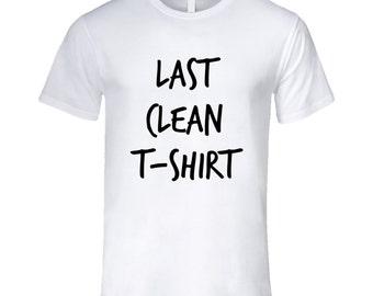 Last Clean Funy T Shirt