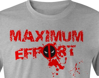 Deadpool Maximum Effort T-shirt Deadpool T-shirt Deadpool Tee Deadpool Tees Marvel Deadpool Shirt Maximum Effort Deadpool Tee Gray and White