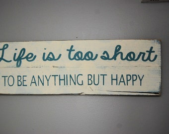 Life is too short pallet woods sign