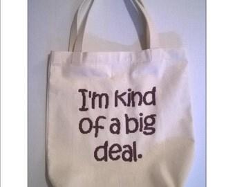 I'm kind of a big deal   Cross Stitched Bag