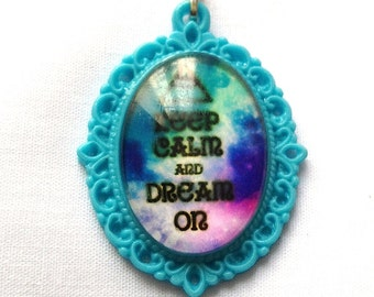 "Pendant ""Keep Calm and Dream we"""