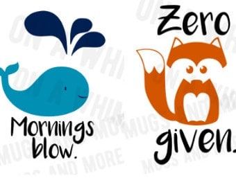 Cartoon animal SVGS for coffee mugs// 'Zero FOX given' & 'Mornings blow' Funny svgs fox svg