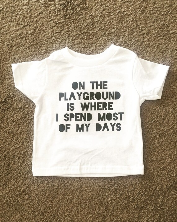Playground Baby Toddler Funny Baby T Shirt Funny By