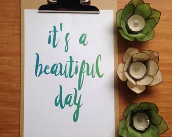 It's A Beautiful Day Print