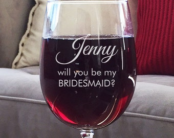 Will You Be My Bridesmaid Personalized Wine Goblet DG23