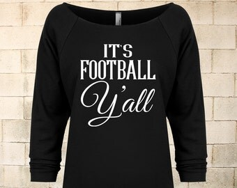 It's Football Y'all Shirt. Football Shirt. Football Season Shirt. Slouchy Shirt. Off the Shoulder Shirt. Football Mom Shirt. Texas Football.