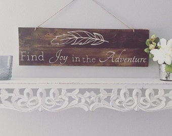 Wooden Signs, Wood Signs, Rustic Sign, Wodden Sign for Home - Find Joy in the Adventure