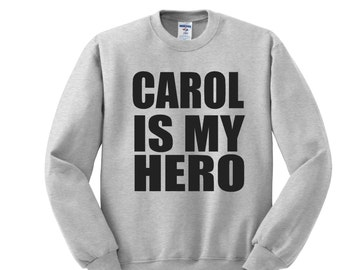 The Walking Dead Shirt, Carol is My Hero, The Walking Dead, TWD, Zombie Fan, Walking Dead Sweatshirt, Comic Con, Zombie Shirt, Zombie Lover