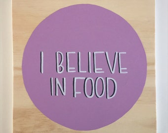 I Believe In Food