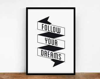 Follow Your Dreams Art Print, Typography Quote Poster, Digital Art, Wall Decor, Quote Artwork, Typography Wall Art, Motivational, Printable