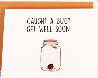 Caught A Bug? Get Well Soon