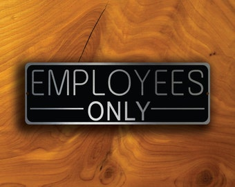 EMPLOYEES ONLY SIGN, Employees Only Signs, Office Wall Sign, Office Door Sign, Office Decor, Employees Only, Brushed Aluminum Employees Only