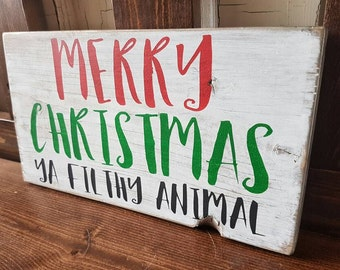 Christmas wood sign, Merry Christmas ya filthy animal- Christmas sign- wood sign- Christmas decor-