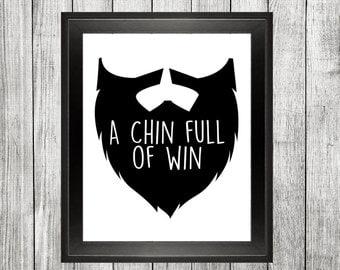 Funny Beard Print, A Chin Full of Win, Men Guys Humor, Home Decor, Wall Art Print, Digital Download, Printable Art, 8x10 Art Print