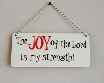 The Joy of the Lord is my strength - Hanging Wall Plaque.