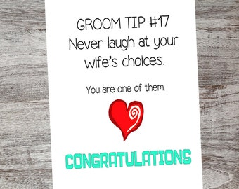 Funny Wedding Congratulations Card- Wedding Greeting Card- Groom Tip #17 Never Laugh at Your Wife's Choices - You Are One of Them - Congrats