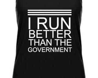 Funny TShirts, Political TShirt, Workout Shirt, Motivational Shirts, I Run Better Than The Government