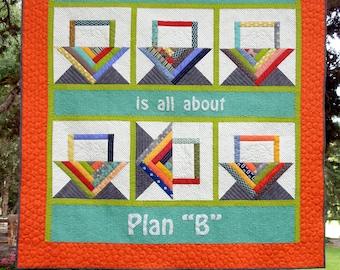 Plan B quilt Pattern