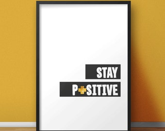 Stay positive - Printable poster. Wall art. Digital print. Typography. Digital poster. Inspirational quote. Wall decor.