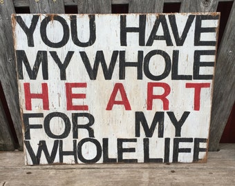 You Have My Whole Heart - Hand Painted Sign