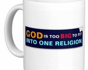 God Is Too Big To Fit Into One Religion Mug