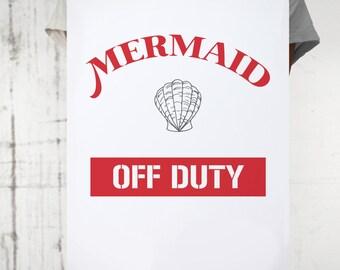 Mermaid Off Duty Art Print, Mermaid, Summer Gift, Lifeguard, Lifeguard on Duty,  Funny, Summer Gift,