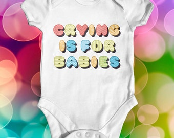 Crying Is For Babies baby bodysuit | baby shower gift | funny baby bodysuit | cute baby clothes | slogan baby bodysuit | newborn baby outfit