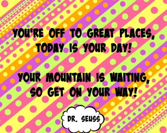 Dr. Seuss, Oh The Places You'll Go Quote Digital Poster