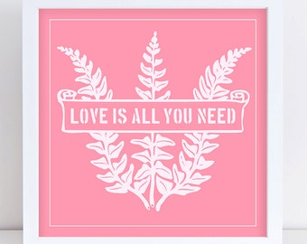 Quote Print Love Is All You Need Pink