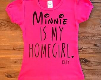 Minnie Mouse Shirt, Minnie is my homegirl, Disney Shirt, Personalized Disney Shirt, Personalized Minnie Shirt