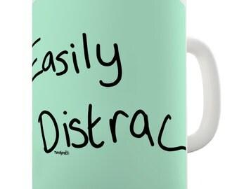 Easily Distracted Ceramic Funny Mug