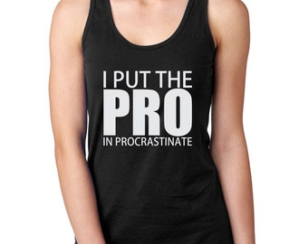 Ladies Workout Tank, Racerback Tank, Gym Tank, Funny Workout Shirt, Exercise Tank, Exercise Clothing, I Put The Pro In Procrastinate