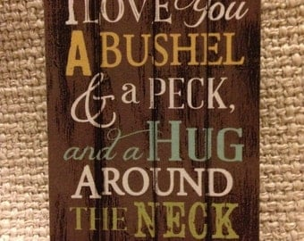I Love You a Bushel and A Peck WOODEN Magnet