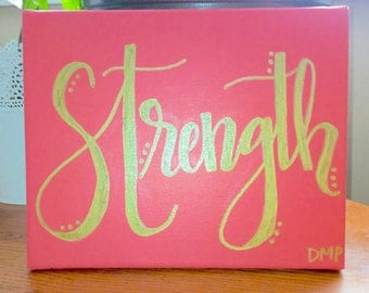 Orange Pink 8x10 Strength canvas with Gold Lettering