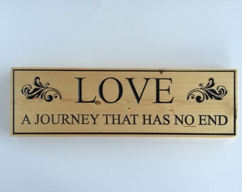 Love A Journey That Has No End Wood Carved Sign