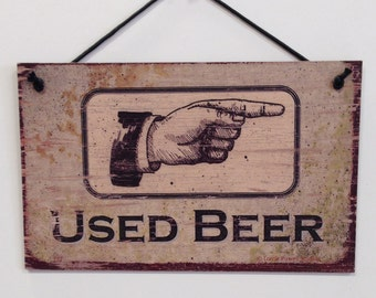 """Used Beer Left or Right Pointer--5""""X8""""  bar sign"""