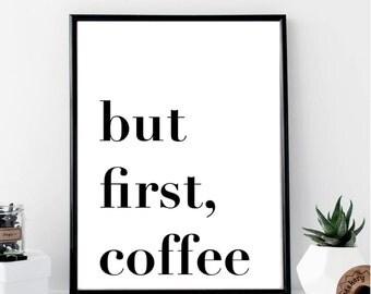 But First, Coffee Print // Minimalist Poster // Wall Art Print // Fashion // Typography // Scandinavian // Boho // Modern // Home Gift