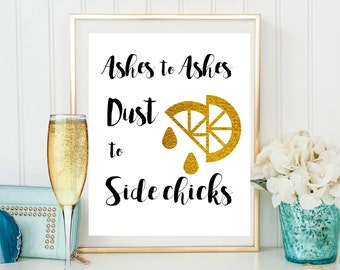 Beyonce Ashes to Ashes Dust to Sidechicks with free printable Wall Art Beyonce Lemonade printable art