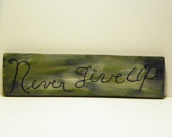 Never Give Up Wood Hand Painted Wall Plaque