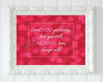 Love You Always, Printable Photo Art, Gift Idea, Birthday, Home Decor, Quote Art, Photography, Instant Download