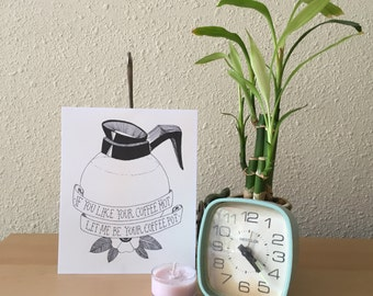 If You Like Your Coffee Hot, Let Me Be Your Coffee Pot Handmade Art Print / Coffee Lover Print / Arctic Monkeys Print / Wall Art