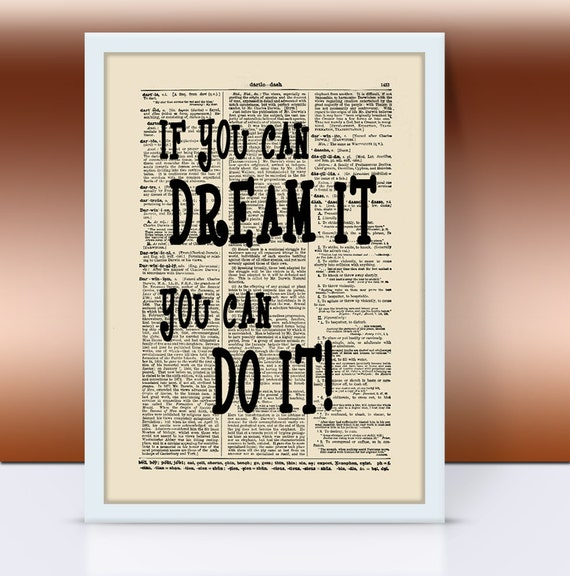If You Can Dream It, You Can Do It! Motivational Art Print on Vintage Dictionary Page, Dorm Decor, Inspirational Art, Office Print