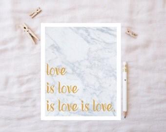 Love is Love is Love Printable / Equality Printable / Love Print / Love Art / LGBT Pride Art / Inspirational Print / Love Each Other Print