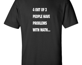 Funny Math T-shirt - Problems With Math