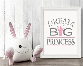 Dream Big Princess Wall Art Nursery Printable Poster - Typography, Wall Art, Print, Nursery Decor