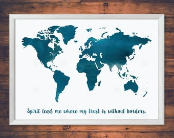 """Printable Midnight Blue Watercolor World Map Poster.  """"Spirit lead me where my trust is without borders."""""""